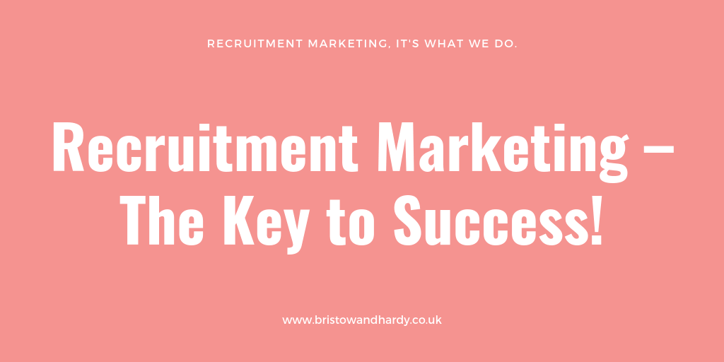 Recruitment Marketing – The Key to Success!
